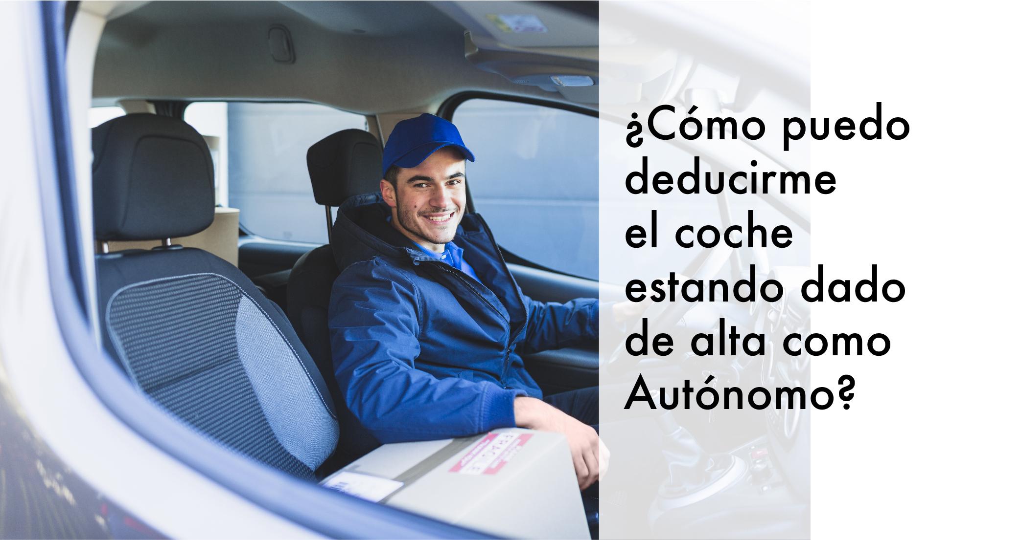 ¿Cómo puedo deducirme el coche estando dado de alta como autónomo? Paso a paso.