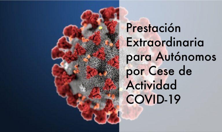 Prestación Extraordinaria para Autónomos por Cese de Actividad COVID-19
